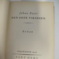 Libros antiguos: DEN SISTE VIKINGEN. JOHAN BOJER. STOCKHOLM, 1930. Lote 169463453