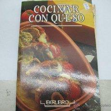 Libros antiguos: COCINAR CON QUESO. Lote 44625832