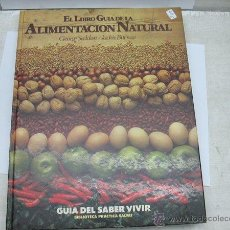 Libros antiguos: EL LIBRO GUIA DE LA ALIMENTACION NATURAL. Lote 44625873