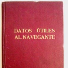 Libros antiguos: MARINA - DATOS UTILES AL NAVEGANTE - VILLALÓN GARCIA DE PAREDES - 1920'S . Lote 44631866