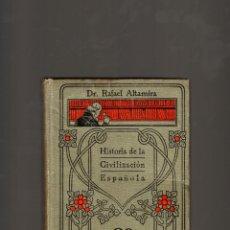 Libros antiguos: DR,. RAFAEL ALTAMIRA HISTORIA DE LA CIVILIZACIÓN ESPAÑOLA MANUALES GALLACH AÑOS 10 . Lote 44661541
