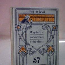 Libros antiguos: LIBRO, MAQUINAS E INSTALACIONES HIDRAULICAS, Nº 57, MANUALES GALLACH, 252 PAGINAS, 16 X 10 CM. Lote 44700197
