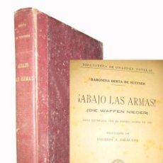 Libros antiguos: ABAJO LAS ARMAS. BARONESA BERTA DE SUTTNER. RAMÓN SOPENA. Lote 44704033