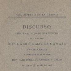 Libros antiguos: GABRIEL MAURA GAMAZO. LA HISTORIA Y SU MISIÓN EN ESPAÑA SEGUN MENÉNDEZ PELAYO. MADRID, 1913. Lote 44739332