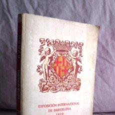 Libros antiguos: GUIA OFICIAL EXPOSICION INTERNACIONAL DE BARCELONA - AÑO 1929 - BELLAS ILUSTRACIONES.. Lote 44771611