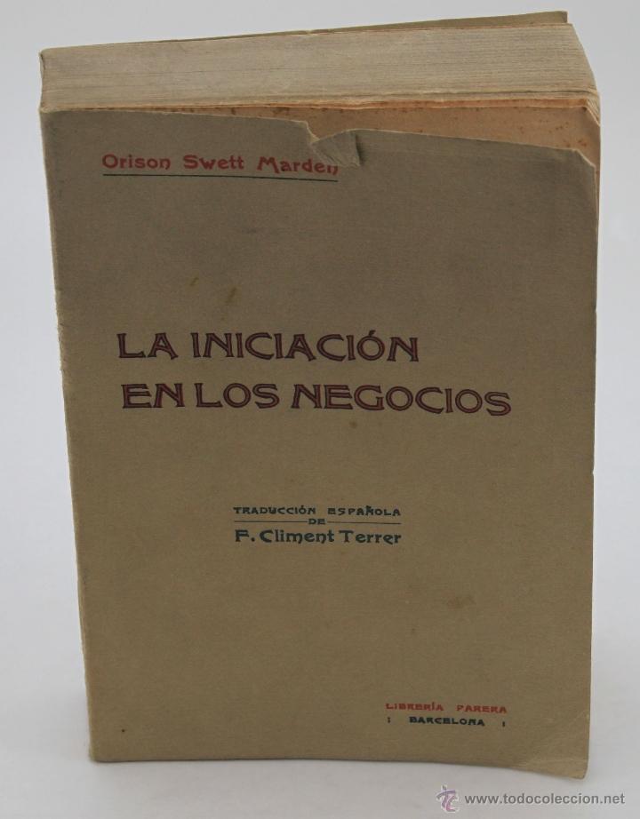 ORISON SWETT MARDEN. LA INICIACIÓN EN LOS NEGOCIOS. 1915 (Libros Antiguos, Raros y Curiosos - Ciencias, Manuales y Oficios - Otros)