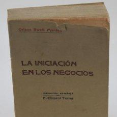 Libros antiguos: ORISON SWETT MARDEN. LA INICIACIÓN EN LOS NEGOCIOS. 1915. Lote 44785961