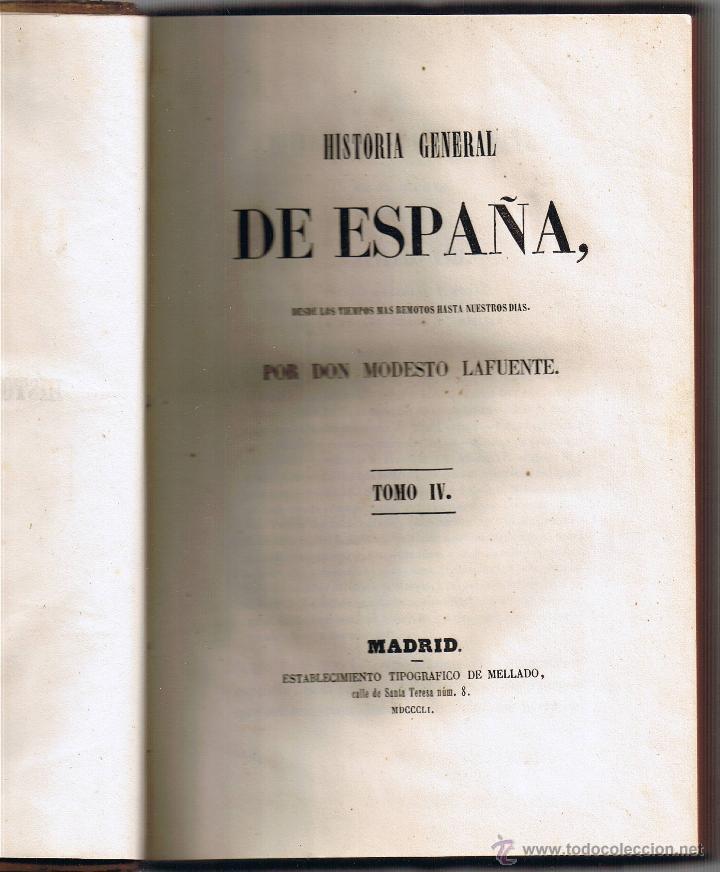 HISTORIA GENERAL DE ESPAÑA - TOMO IV - MODESTO LAFUENTE - 1851- (Libros Antiguos, Raros y Curiosos - Historia - Otros)