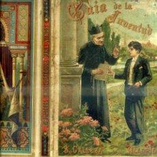 Libros antiguos: TOMÁS PENDOLA : GUÍA DE LA JUVENTUD EN SUS RELACIONES RELIGIOSAS Y SOCIALES (CALLEJA, 1901). Lote 44842376