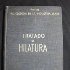 Libros antiguos: TRATADO DE HILATURA. HERZOG.GUSTAVO GILI EDITOR 1935.. Lote 44883048