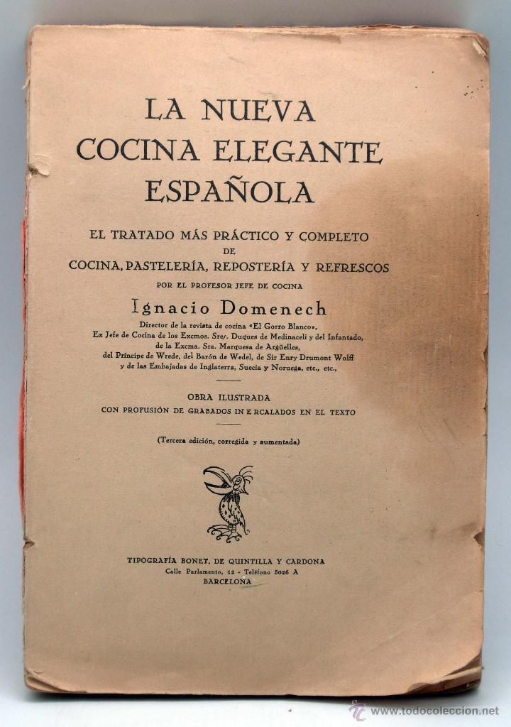 LA NUEVA COCINA ELEGANTE ESPAÑOLA IGNACIO DOMENECH TRATADO PRÁCTICO TIP BONET QUINTILLA Y CARDONA (Libros Antiguos, Raros y Curiosos - Cocina y Gastronomía)