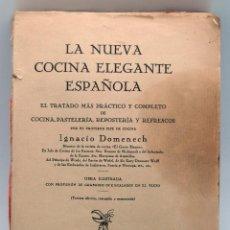 Libros antiguos: LA NUEVA COCINA ELEGANTE ESPAÑOLA IGNACIO DOMENECH TRATADO PRÁCTICO TIP BONET QUINTILLA Y CARDONA. Lote 44931613