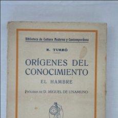Libros antiguos: LIBRO ORÍGENES DEL CONOCIMIENTO. EL HAMBRE - R. TURRÓ - ED. MINERVA - PRINCIPIOS DE SIGLO XX. Lote 44964687