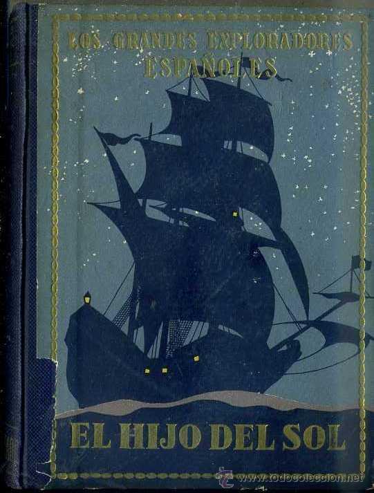 PEDRO DE ALVARADO, EL HIJO DEL SOL (SEIX BARRAL, 1928) (Libros Antiguos, Raros y Curiosos - Literatura Infantil y Juvenil - Otros)