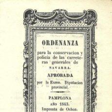 Libros antiguos: ORDENANZAS PARA LA CONSERVACION Y POLICÍA DE CARRETERAS DE NAVARRA - PAMPLONA 1843. Lote 45042510