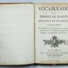 Libros antiguos: VOCABULAIRE DES TERMES DE MARINE ANGLOIS ET FRANÇOIS, PARIS 1777. 26X21 CM. CON GRABADOS, VER FOTOS.. Lote 45045835