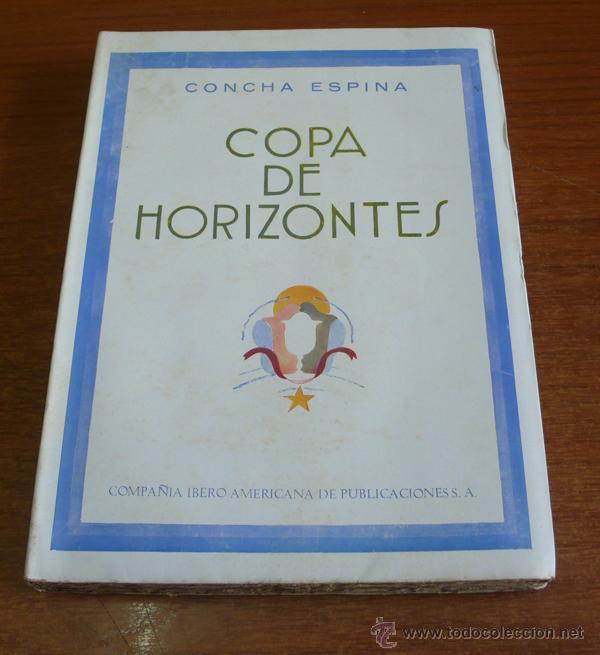 COPA DE HORIZONTES. CONCHA ESPINA. 1930. PRIMERA EDICIÓN. ILUSTRADO. (Libros Antiguos, Raros y Curiosos - Literatura - Otros)