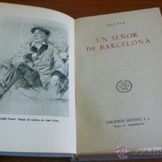 Libros antiguos: UN SEÑOR DE BARCELONA. PLA, JOSÉ. ED. DESTINO. PRIMERA EDICIÓN, ENERO DE 1945.. Lote 45066169