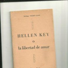 Libros antiguos: 158.- FEMINISMO-HELLEN KEY O LA LIBERTAD DE AMAR-SANTIAGO VALENTI CAMP. Lote 45084831