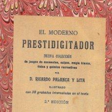 Libros antiguos: EL MODERNO PRESTIDIGITADOR / RICARDO PALANCA Y LITA - CIRCA 1900 * MAGIA * PRESTIDIGITACIÓN *. Lote 45095910