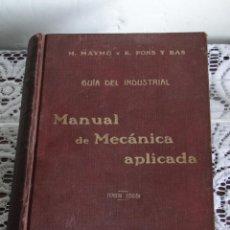 Libros antiguos: MANUAL DE MECÁNICA APLICADA. MAYMÓ, M.; PONS Y BAS, R. . Lote 45105672