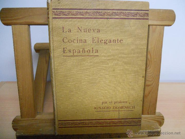 LA NUEVA COCINA ELEGANTE ESPAÑOLA.-IGNACIO DOMENECH (Libros Antiguos, Raros y Curiosos - Cocina y Gastronomía)