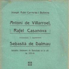 Libros antiguos: ANTONI DE VILLARROEL, RAFAEL DE CASANOVA I SEBASTIA DE DALMAU HEROICHS DEFENSORS DE BARCELONA EN LO. Lote 33031632