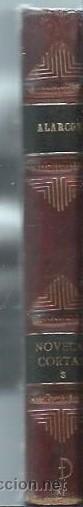 Libros antiguos: NOVELAS CORTAS PEDRO DE ALARCÓN, MADRID, SUCESORES DE RIVADENEYRA 1929, 332 PÁGS, 11X17CM - Foto 3 - 45148986