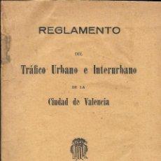 Libros antiguos: REGLAMENTO DEL TRÁFICO URBANO E INTERURBANO DE LA CIUDAD DE VALENCIA. 1929. IMPRENTA LA GUTENBERG. Lote 45188103