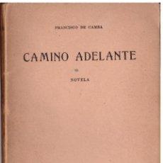 Libros antiguos: CAMINO ADELANTE. FRANCISCO CAMBA. 1905. DEDICADO POR EL AUTOR. VILANOVA DE AROUSA. GALICIA.. Lote 45205871