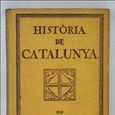 Libros antiguos: LIBRO EN CATALÁN - HISTÒRIA DE CATALUNYA - FERRÁN SOLDEVILA - ED EDITORIAL PEDAGÓGICA... - 1932. Lote 45255207