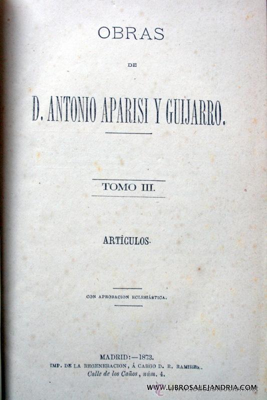 Libros antiguos: 1873 . ARTICULOS / OPUSCULOS . APARISI Y GUIJARRO, Antonio .- - Foto 4 - 45262467