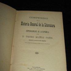 Libros antiguos: COMPENDIO DE LA HISTORIA GENERAL DE LA LITERATURA - PEDRO MUÑOZ PEÑA - VALLADOLID 1902. Lote 45266223