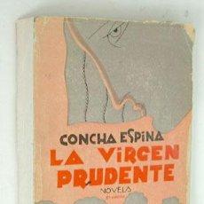 Libros antiguos: LA VIRGEN PRUDENTE DE CONCHA ESPINA, 1929. Lote 45345458