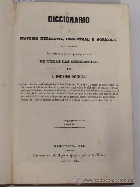 Libros antiguos: Diccionario de material mercantil, industrial y agrícola. Tomo II. Por D. José Oriol Ronquillo, 1853 - Foto 2 - 45353579