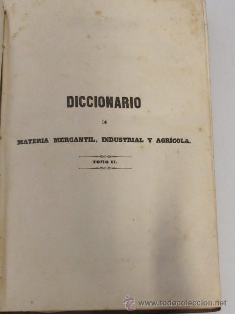 Libros antiguos: Diccionario de material mercantil, industrial y agrícola. Tomo II. Por D. José Oriol Ronquillo, 1853 - Foto 3 - 45353579