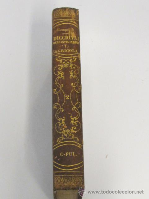 Libros antiguos: Diccionario de material mercantil, industrial y agrícola. Tomo II. Por D. José Oriol Ronquillo, 1853 - Foto 4 - 45353579