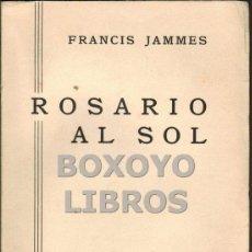 Libros antiguos: JAMMES, FRANCIS. ROSARIO AL SOL. Lote 45061000
