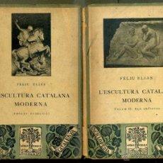 Libros antiguos: FELIU ELIAS : ESCULTURA CATALANA MODERNA - DOS VOLUMS (BARCINO, 1928) EN CATALÁN. Lote 45367660