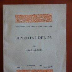 Libros antiguos: DIVINITAT DEL PA. JOAN AMADES.. Lote 45373044