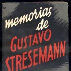 Libros antiguos: MEMORIAS DE GUSTAVO STRESEMANN. A-H-565 . Lote 45393712