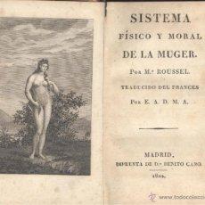 Libros antiguos: ROUSSEL. SISTEMA FÍSICO Y MORAL DE LA MUJER. MADRID, 1822.. Lote 45448275