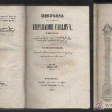 Libros antiguos: HISTORIA DEL REINADO DEL EMPERADOR CARLOS V. TOMOS 1, 3 Y 4. FALTO DEL TOMO 2. A-INCOMP-117. Lote 45468903