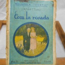 Libros antiguos: COM LA ROSADA , J.M. FOLCH I TORRES - BIBLIOTECA GENTIL - 1924. Lote 45479465
