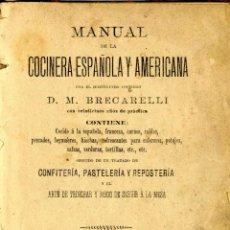 Libros antiguos: COCINA MANUAL DE LA COCINERA ESPAÑOLA Y AMERICANA BRECARELLI M. MADRID 1888. Lote 45590280