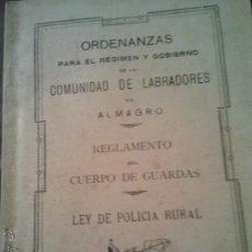 Libros antiguos: REGLAMENTO, ORDENANZAS Y DE GUARDIAS COMUNIDAD DE LABRADORES DE ALMAGRO 1932. Lote 45684300