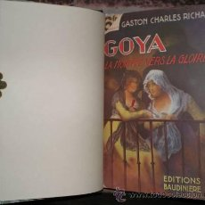 Libros antiguos: RICHARD, GASTON CHARLES: GOYA. LA MONTÉE VERS LA GLOIRE. ENCUADERNACIÓN MEDIA PIEL. Lote 45712901