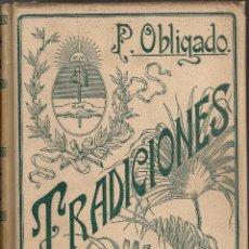 Libros antiguos: TRADICIONES ARGENTINAS / P. OBLIGADO. BCN : MONTANER Y SIMON, 1903. 25X17CM. 389 P. IL.. Lote 45771708