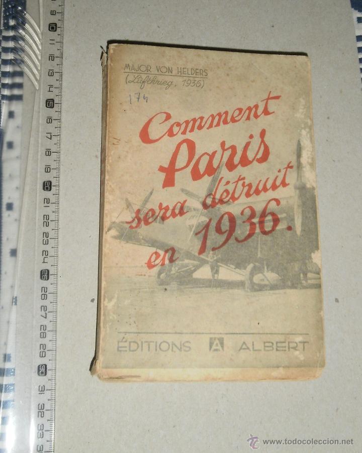 LIBRO. COMMENT PARIS SERA DETRUIT EN 1936. MAJOR VON HELDERS, 1933, EDITIONS ALBERT (Libros Antiguos, Raros y Curiosos - Historia - Otros)