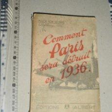 Libros antiguos: LIBRO. COMMENT PARIS SERA DETRUIT EN 1936. MAJOR VON HELDERS, 1933, EDITIONS ALBERT. Lote 45805478